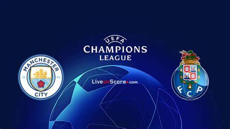 Manchester City vs FC Porto Preview and Prediction Live ...