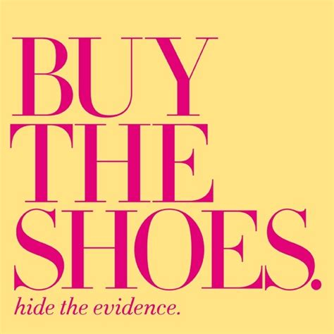 Buy All The Shoes Meme - 247 best shoes and shoe quotes that make me happy images on pinterest shoe quote fashion