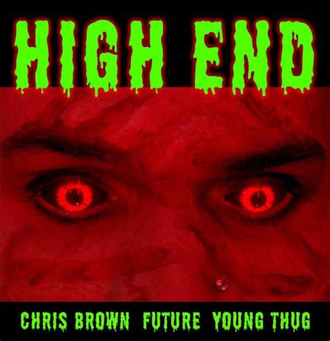 New Song Chris Brown Ft Future Young Thug High End