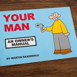 Your Man  An Owner U0026 39 S Manual