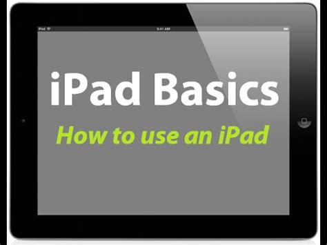 How To Use An Ipad  How To Get Started With Your New Ipad