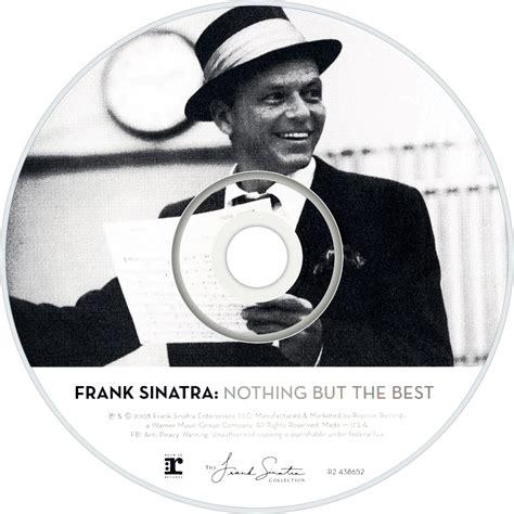 Nothing But The Best Frank Sinatra Frank Sinatra Fanart Fanart Tv