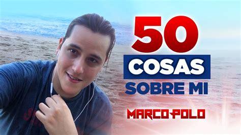 50 COSAS SOBRE MI / Marco Polo - YouTube