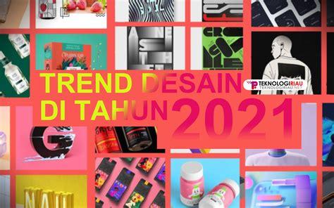 Tren desain ini adalah salah satu yang memanfaatkan kemajuan teknologi dan kemampuan perangkat lunak yang lebih modern. 8 Trend Desain Grafis di Tahun 2021 - Teknologi Riau