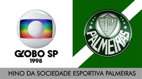 Hino do Palmeiras - Globo SP 1998 - YouTube