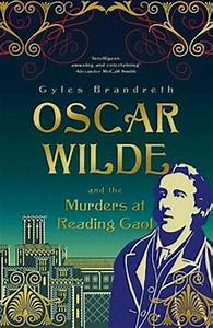 Oscar Wilde and the Murders at Reading Gaol by Gyles ...