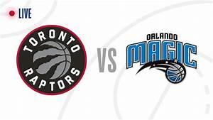 NBA Playoffs 2019: Toronto Raptors vs. Orlando Magic live ...