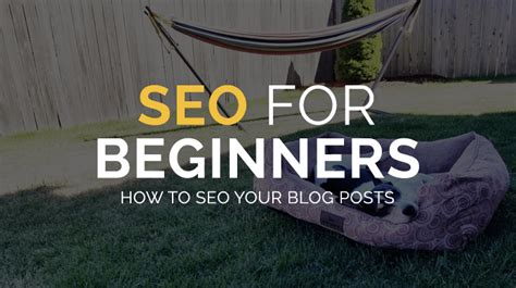 Seo For Beginners How Your Blog Posts Updated