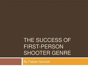 The Success of First-person Shooter Genre