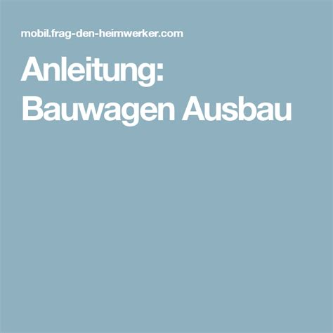 Bauwagen Selbst Bauen by 81 Bauwagen Selber Bauen Anleitung Zirkuswagen Selber