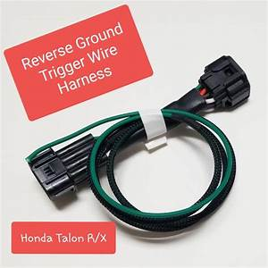 Honda Talon 1000 Reverse Ground Trigger Wire Harness