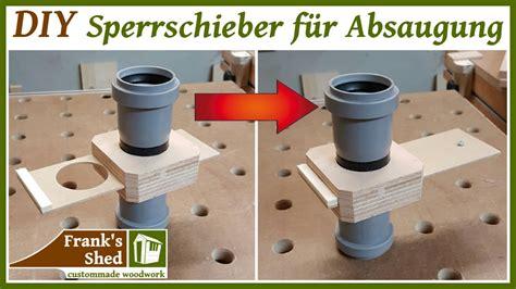 maniküretisch mit absaugung sperrschieber f 252 r absauganlage einfach und schnell selber bauen diy absaugung f 252 r werkstatt