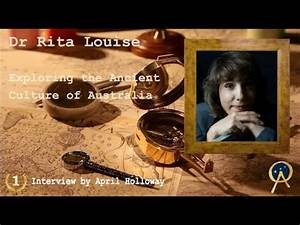 The Ancient Culture of Australia - Dr Rita Louise on ...