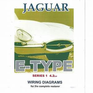 Jaguar E Type Series 1  4 2 Litre Wiring Diagram Book  9191