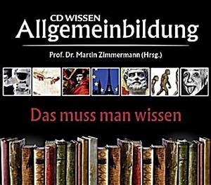 Muss Man Wissen : cd wissen allgemeinbildung das muss man wissen 11 audio cds h rbuch ~ Frokenaadalensverden.com Haus und Dekorationen