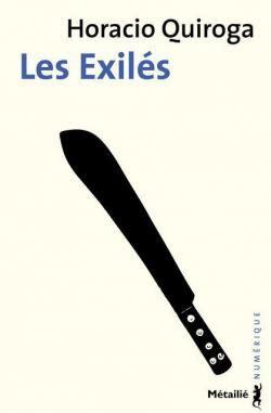 Resume 2013 Exles by Les Exil 233 S Horacio Quiroga Babelio