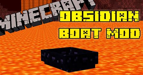 Minecraft Obsidian Boat by Obsidian Boat Mod For Minecraft 1 12 1 11 2 1 10 2 1 9 4