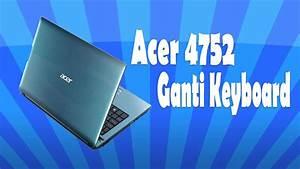 Cara Membuka Keyboard Laptop Acer Aspire 4752