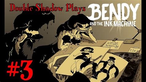 double shadow plays bendy   ink machine
