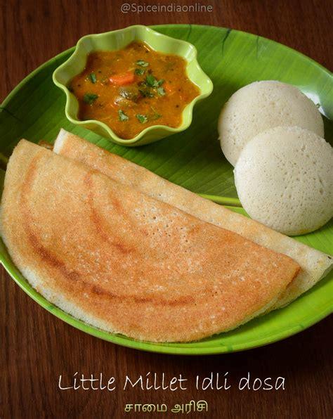 tamil cuisine recipes samai idli dosa recipe how to idli dosai with samai