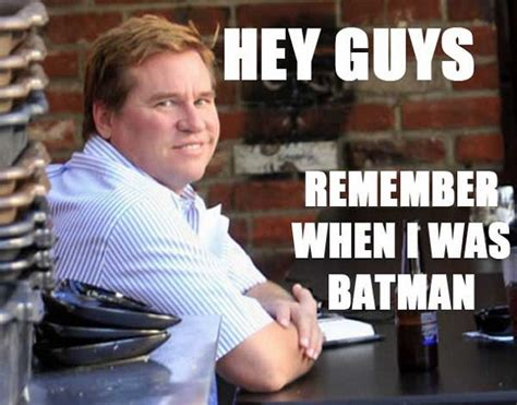 Val Kilmer Batman Meme - val kilmer expounds on how batman forever went wrong uproxx