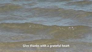 Give thanks with a grateful heart - YouTube