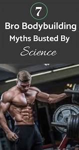7 Bro Bodybuilding Myths Busted By Science  With Images