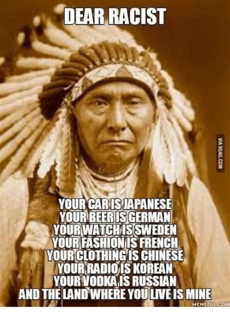 Racist Asian Memes - dear racist your car isiapanese your beerisgerman yourwatchmissweden your fashionis french your