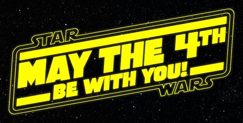 Mat The 4th Be With You - this wednesday may the 4th be with you all
