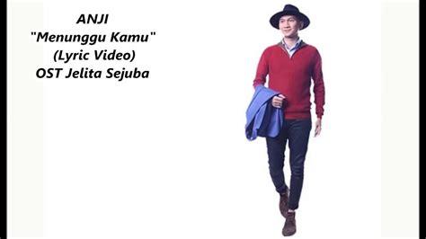 Menunggu Kamu (ost. Jelita Sejuba ) (lyrics Video