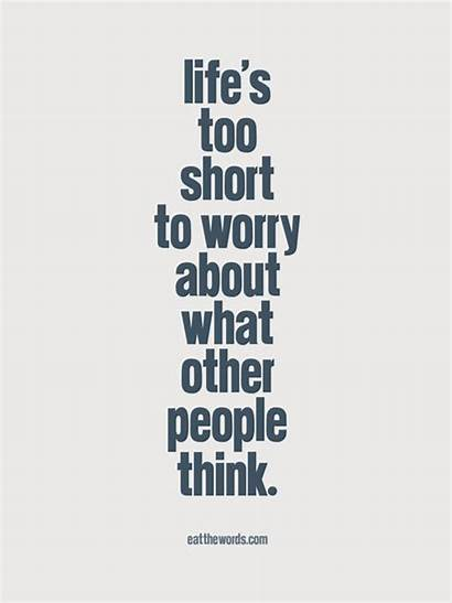 Sarcastic Quotes Inspirational Typography Short Too Worry