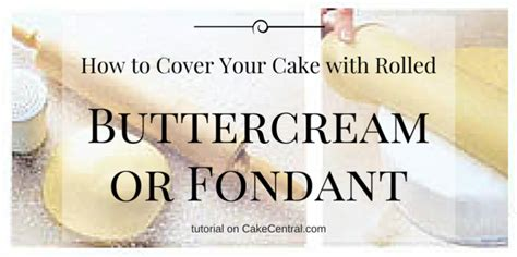 cover  cake  fondant  rolled buttercream