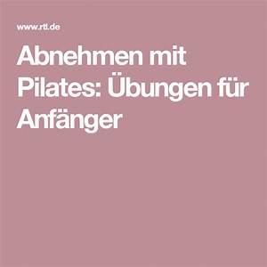 Abnehmen Mit Pilates : abnehmen mit pilates bungen f r anf nger fitness beauty pinterest pilates abnehmen ~ Frokenaadalensverden.com Haus und Dekorationen