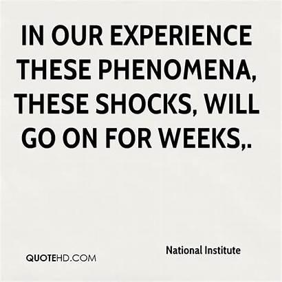 Institute National Phenomena Experience Quotes Shocks Weeks