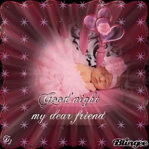 Good night my dear friend Picture #121324226 | Blingee.com
