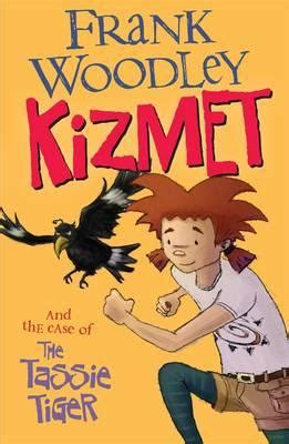 Review: Kizmet and the Case of the Tassie Tiger by Frank ...