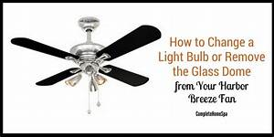 How to change a light bulb or remove the glass dome from your harbor breeze fan jan