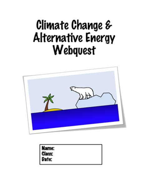 climate change alternative energy webquest by