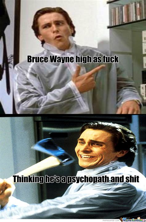American Psycho Memes - yes i know that the dark knight trilogy came out after american psycho by recyclebin meme center