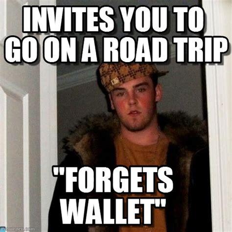 Road Trip Memes - invites you to go on a road trip scumbag steve meme on memegen