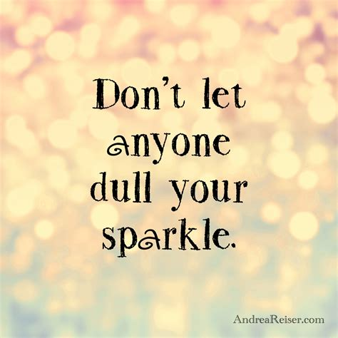 don t let anyone dull your sparkle by whiterabbitvinyllite don t let anyone dull your sparkle reiser reiser