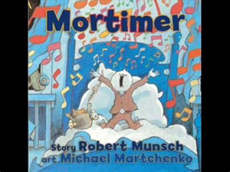 mortimer read by robert munsch story for going up 320 | 3549e4422004a39a94aaae04a80082f1