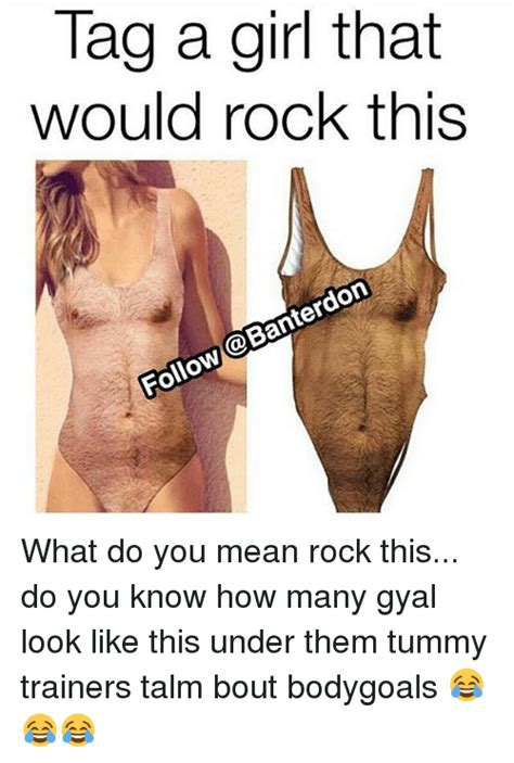 What Does Meme Mean And How Do You Pronounce It - tag a girl that would rock this follow banterdon what do you mean rock this do you know how many
