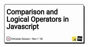 Comparison And Logical Operators In Javascript