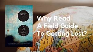 Why Read A Field Guide To Getting Lost By Rebecca Solnit  A Short Book Review