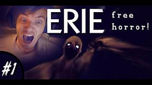 AWESOME NEW FREE HORROR GAME! - Erie: Part 1 - Let's Play ...