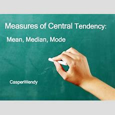 Mean, Median, Mode Measures Of Central Tendency