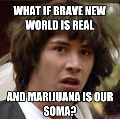 Memes World - brave new world memes image memes at relatably com