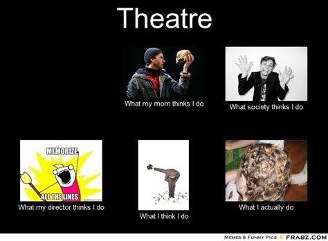 Theater Memes - theatre kid memes memes