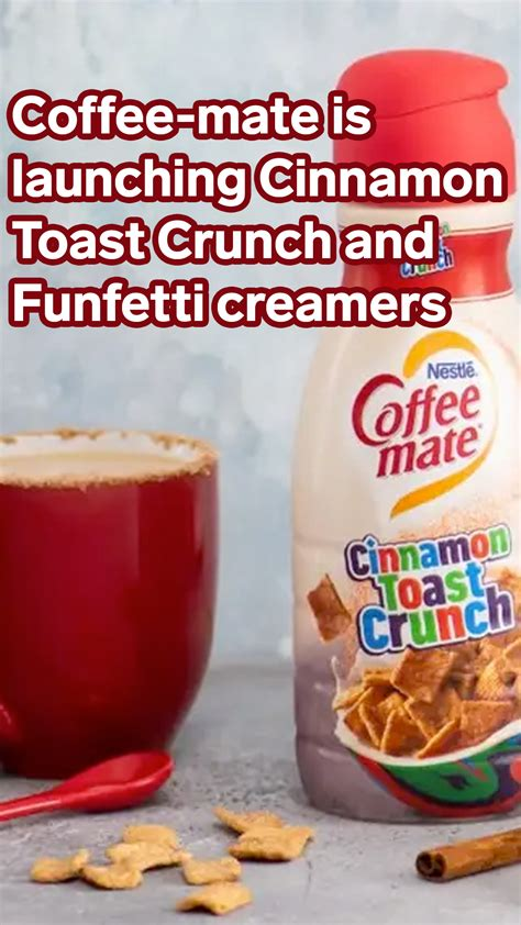 Coffee mate is launching two new creamers inspired by nostalgic childhood treats: Coffee-mate is launching Cinnamon Toast Crunch and Funfetti creamers (With images) | Cinnamon ...